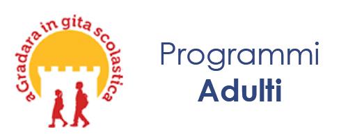 Attività didattiche per le scuole - Programmi adulti